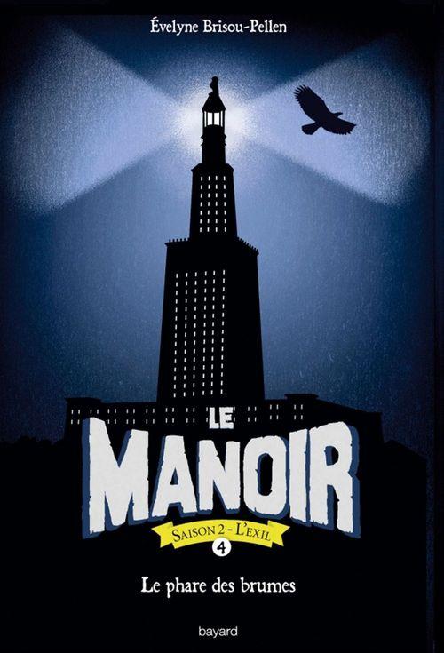 le manoir - saison 2 ; l'exil t.4 ; le phare des brumes
