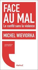 Vente Livre Numérique : Face au mal  - Régis MEYRAN - Michel WIEVIORKA - Wieviorka, Michel Meyran, Regis