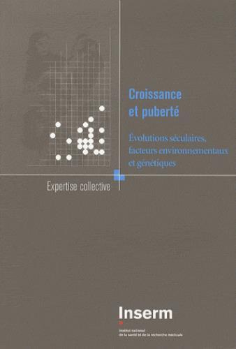 Croissance et puberté ; évolutions séculaires, facteurs environnementaux et génétiques