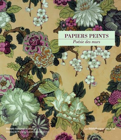 Papiers peints ; poésie des murs