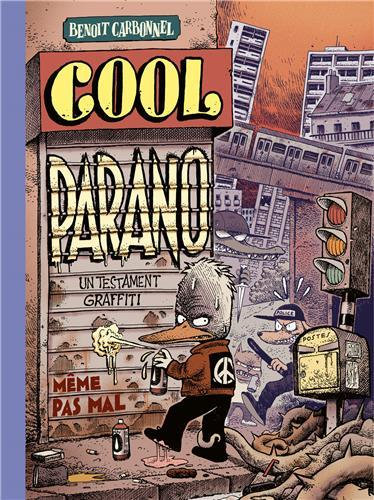 Cool parano ; un testament graffiti