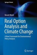 Real Option Analysis and Climate Change  - Benoit Morel