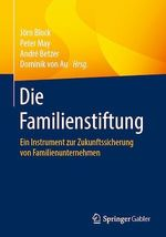 Die Familienstiftung  - Jorn Block - Dominik Von Au - Andre Betzer - Peter May
