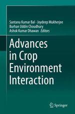 Advances in Crop Environment Interaction  - Joydeep Mukherjee - Ashok Kumar Dhawan - Santanu Kumar Bal - Burhan Uddin Choudhury