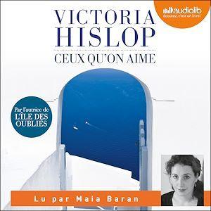 Vente AudioBook : Ceux qu'on aime  - Victoria Hislop
