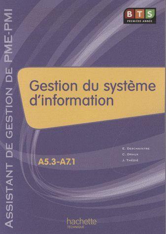 Gestion Du Systeme D'Information (A5.3 -A7.1), Bts Ag Pme-Pmi, Livre De L'Eleve, Ed. 2009