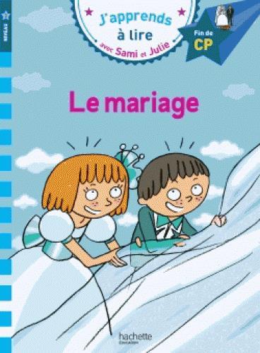 J'apprends à lire avec Sami et Julie ; CP niveau 3 ; le mariage
