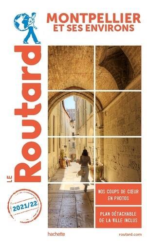 guide du Routard ; Montpellier et ses environs (édition 2021/2022)