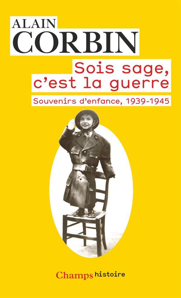 Sois sage, c'est la guerre ; souvenirs d'enfance, 1939-1945