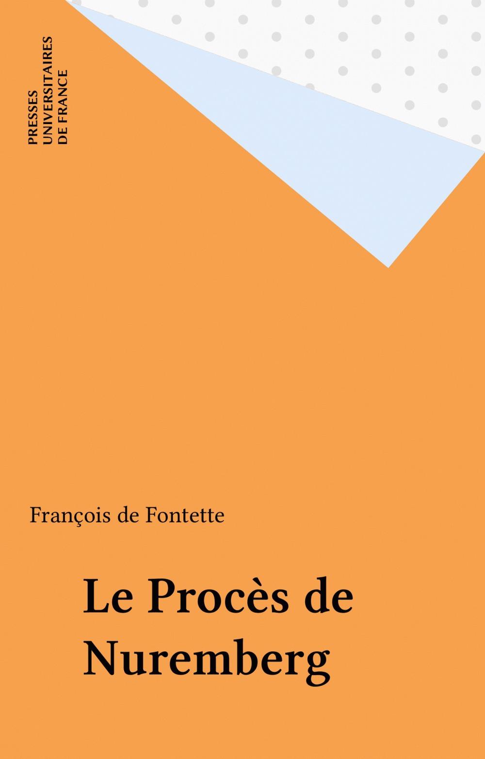Le Procès de Nuremberg  - François de Fontette