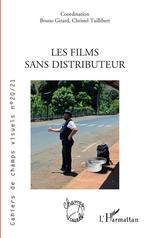 Les films sans distributeur  - Christel Taillibert - Cahiers De Champs Visuels