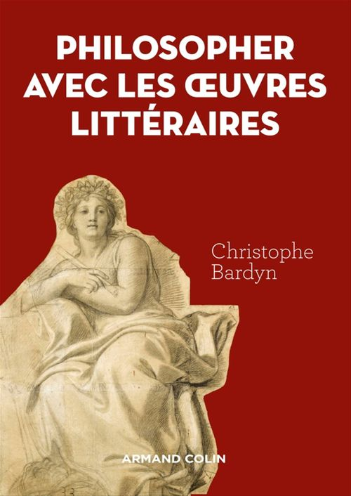 Apprendre à philosopher avec les oeuvres littéraires