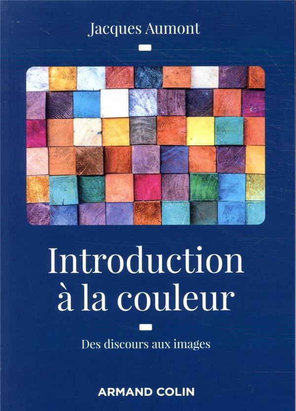 Introduction à la couleur ; des discours aux images