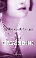 La Circassienne  - Guillemette de SAIRIGNÉ