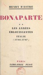 Bonaparte (2). Les années éblouissantes : Italie (1796-1797)