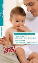 Vente Livre Numérique : Le trouble d'un chirurgien - Une relation tumultueuse  - Tina Beckett - Fiona Lowe