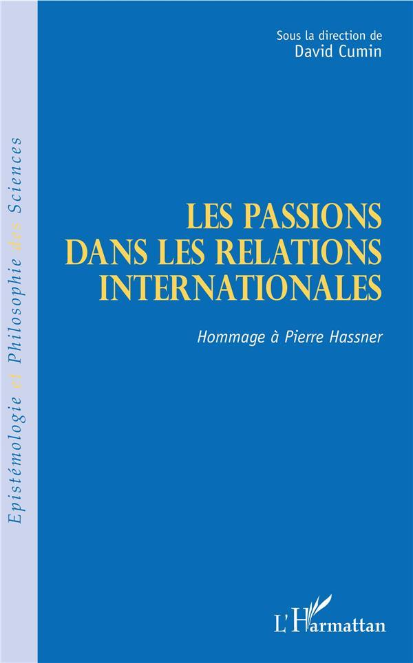 Les passions dans les relations internationales ; hommage à Pierre Hassner