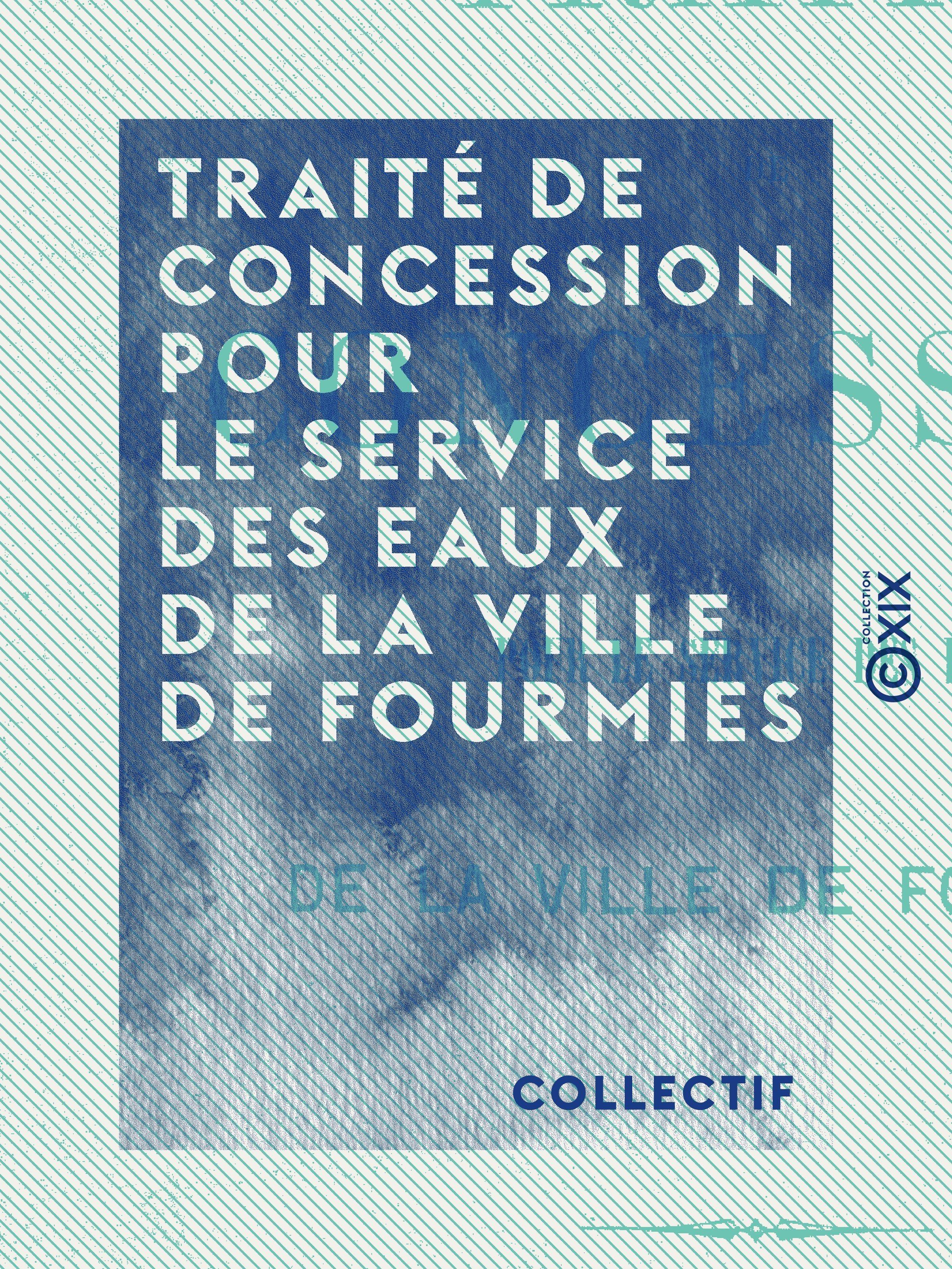 Traité de concession pour le service des eaux de la ville de Fourmies