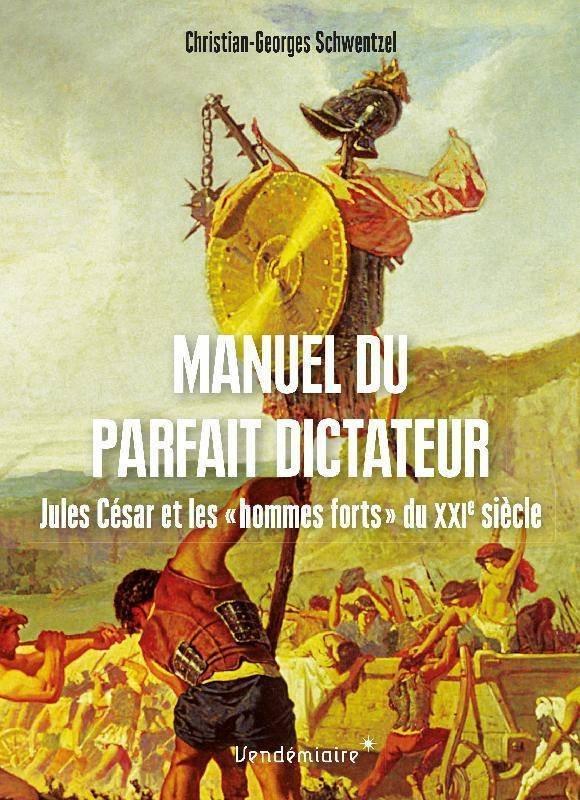 Manuel du parfait dictateur : Jules César et les hommes