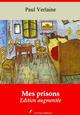 Mes prisons - suivi d'annexes  - Paul Verlaine