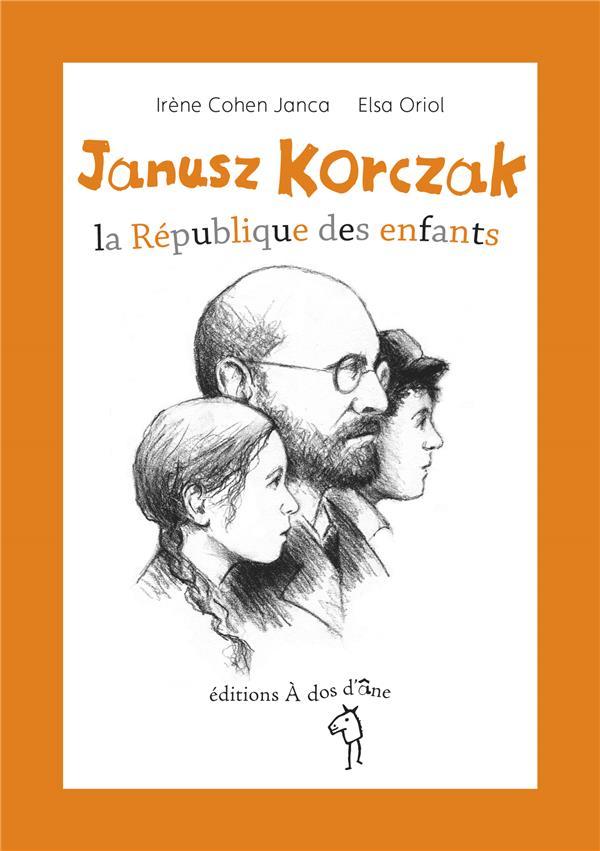 JANUSZ KORCZAK, LA REPUBLIQUE DES ENFANTS