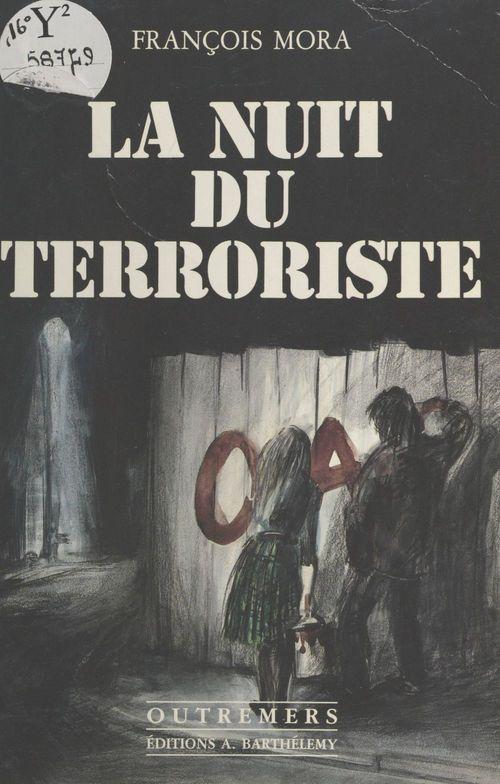 La nuit du terroriste  - Mora F  - François Mora