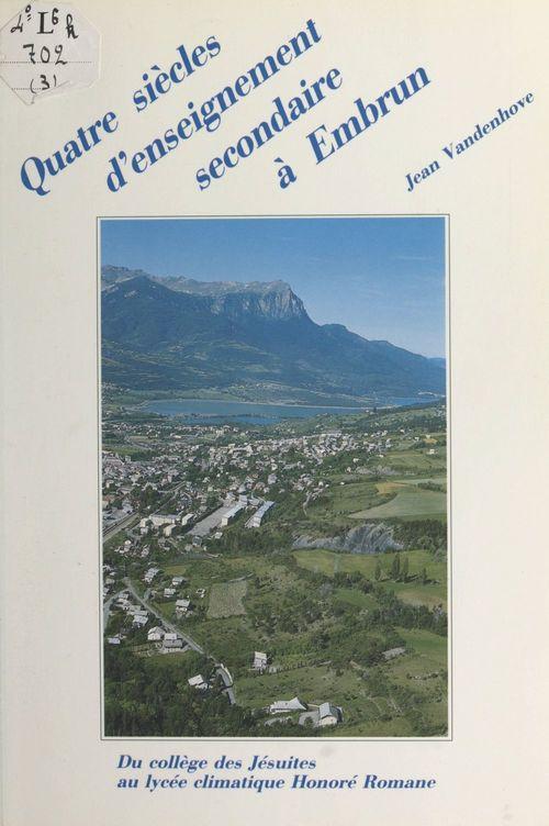 Quatre siècles d'enseignement secondaire à Embrun, Hautes-Alpes (3)