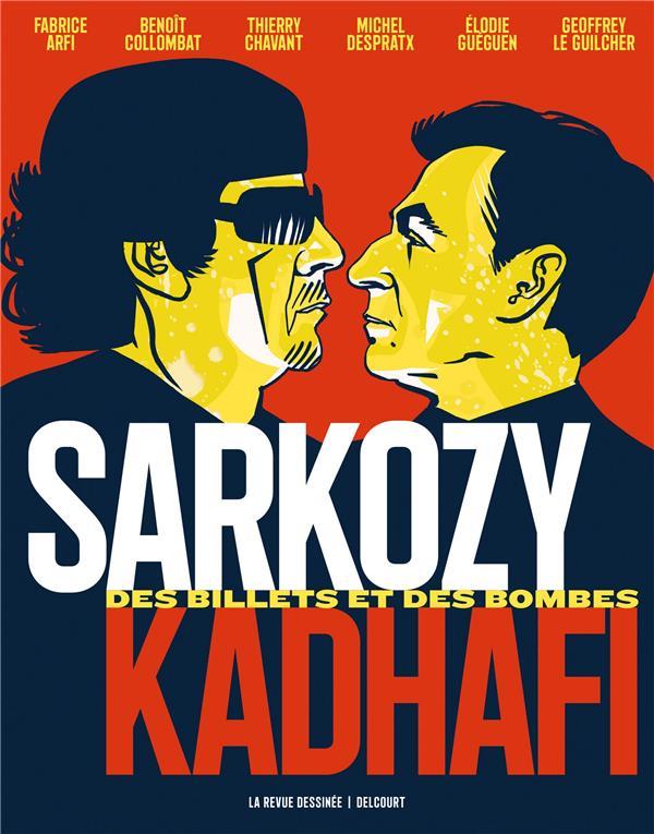 Sarkozy-Kadhafi ; des billets et des bombes