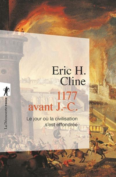 1177 avant J.-C. ; le jour où la civilisation s'est effondrée