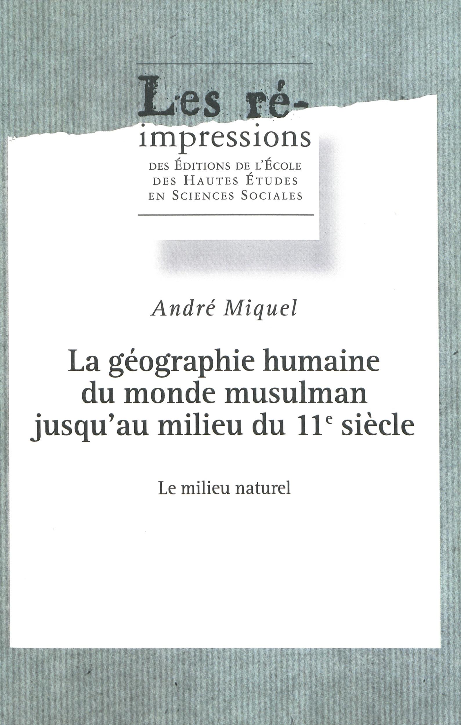 La géographie humaine du monde musulman jusqu'au milieu du 11esiècle. Tome3