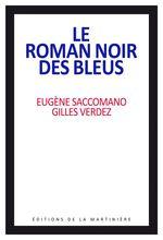Vente Livre Numérique : Le roman noir des bleus  - Gilles Verdez - Eugène SACCOMANO