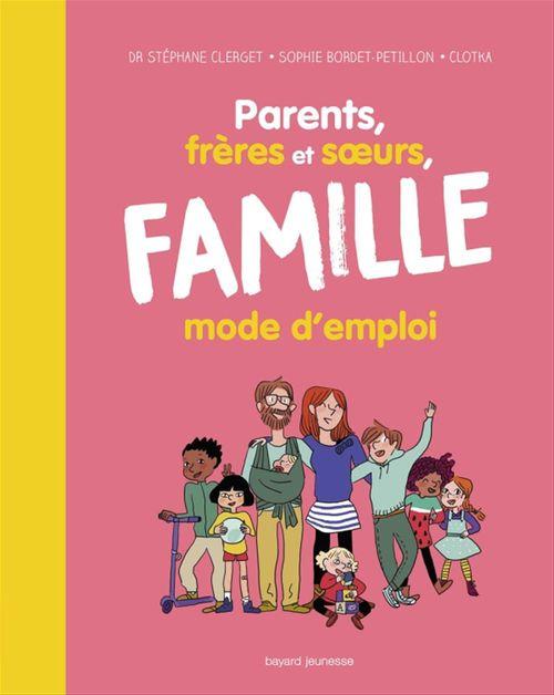 Parents, frères et soeurs, famille mode d'emploi