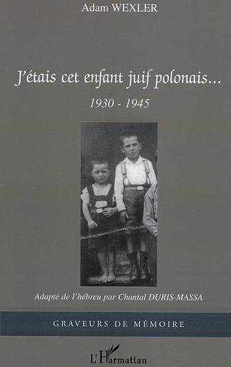 J'etais cet enfant juif polonais - 1930-1945
