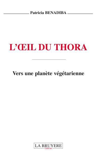 L'oeil du Thora ; vers une planète végétarienne