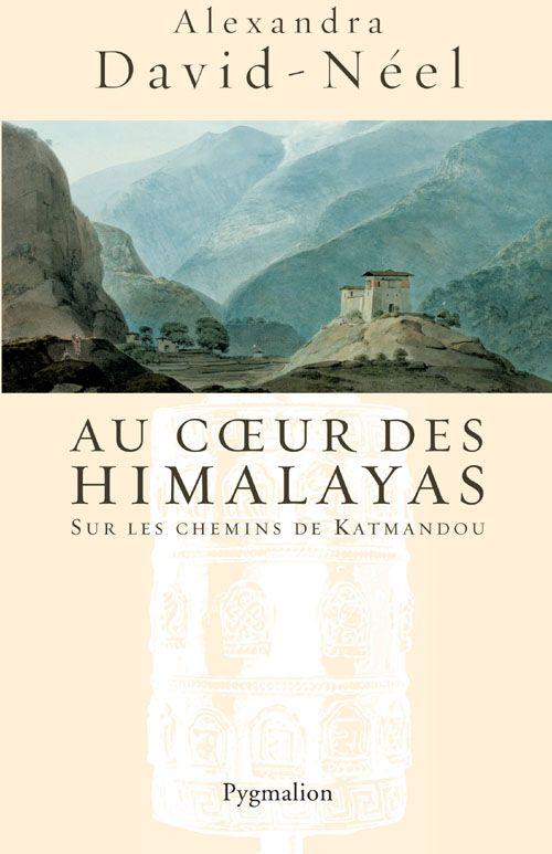 Au coeur des Himalayas ; sur les chemins de Katmandou