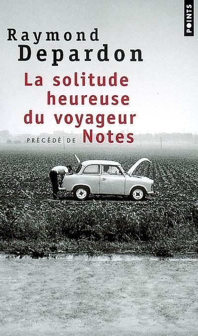 La solitude heureuse du voyageur ; notes