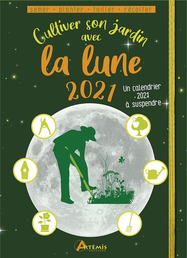 Cultiver son jardin avec la lune (édition 2021)
