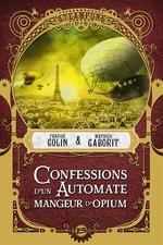 Confessions d'un automate mangeur d'opium  - Fabrice Colin - Mathieu Gaborit