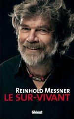 Vente Livre Numérique : Reinhold Messner - Le Sur-Vivant  - Reinhold Messner