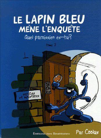 le Lapin Bleu mène l'enquête t.2 ; quel paroissien es-tu ?