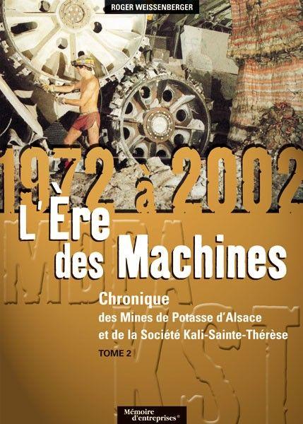 chronique des mines de potasse d'Alsace et de la société Kali-Sainte-Thérèse t.2 ; 1972-2002 ; l'ère des machines