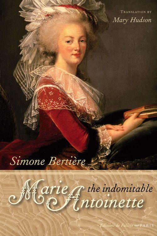 The indomitable Marie-Antoinette