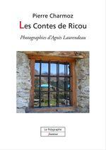 Vente EBooks : Les Contes de Ricou  - Pierre Charmoz - Agnes Laurendeau