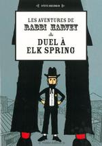 Couverture de Les Aventures De Rabbi Harvey  Duel A Elk Spring