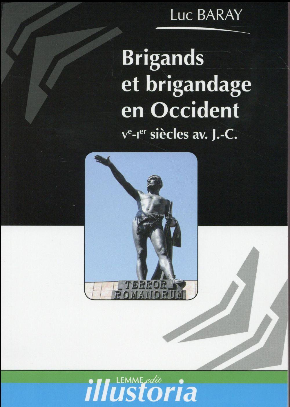 Brigands et brigandage en occident ; Ve-Ier siècles avant J.-C.