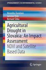Agricultural Drought in Slovakia: An Impact Assessment  - Veronika Zuzulová - Jaroslav Vido - Bernard Siska