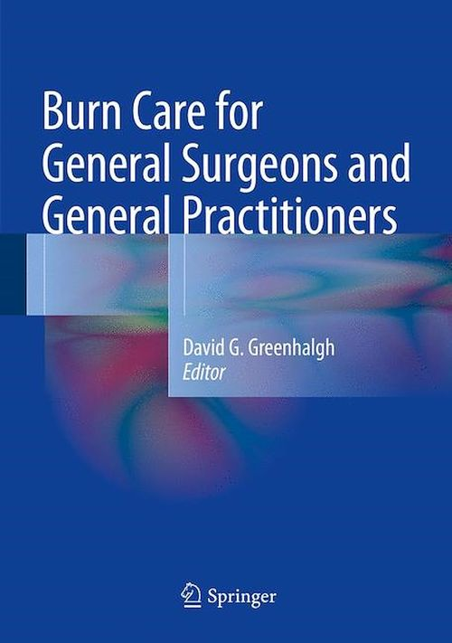 Burn Care for General Surgeons and General Practitioners