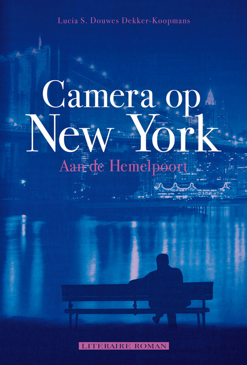 Camera op New York - Lucia S. Douwes Dekker-Koopmans - ebook