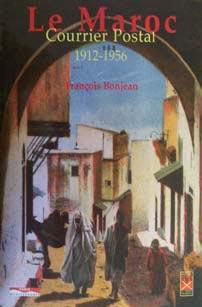 Le Maroc ; Courrier Postal 1912-1956