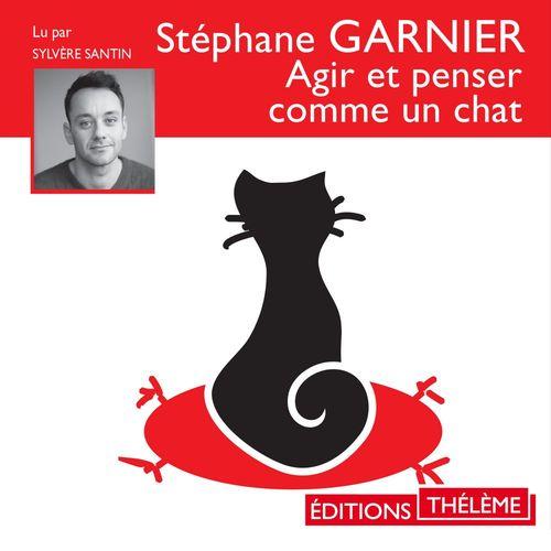 Vente AudioBook : Agir et penser comme un chat  - Stéphane GARNIER